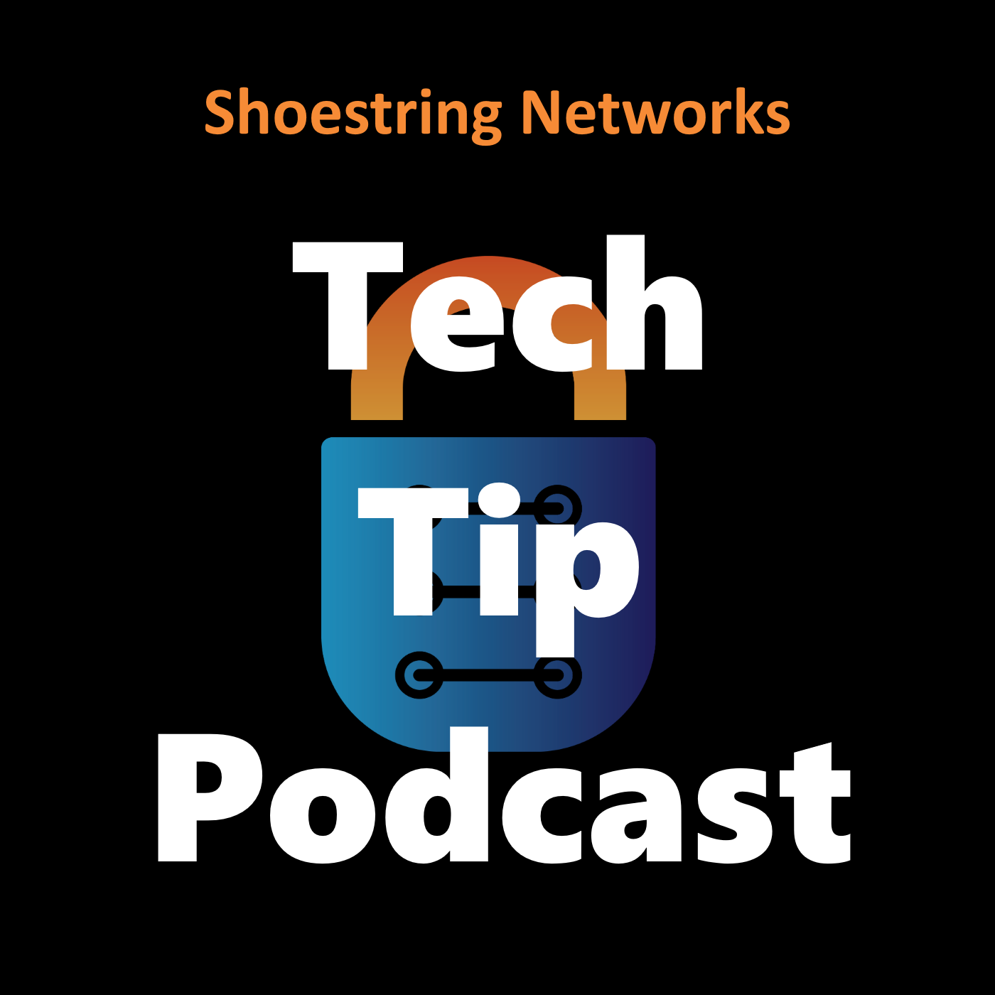 Shoestring Networks Tech Tip Podcast